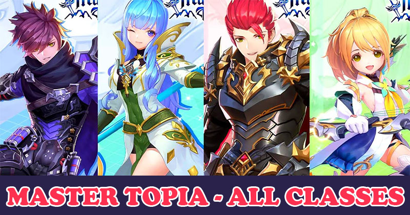 Master Topia - All Classes you should kn...