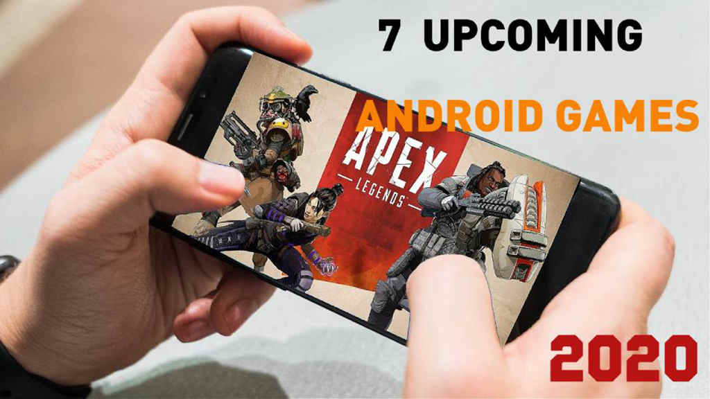 7 Upcoming Android Games You Would Expec...